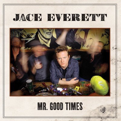 Mr. Good Times - Jace Everett