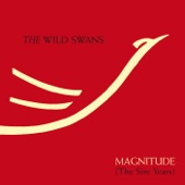 The Wild Swans - Bringing Home The Ashes