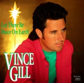 Vince Gill - Let There Be Peace On Earth