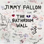 The Bathroom Wall-Jimmy Fallon