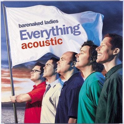 Everything Acoustic - EP - Barenaked Ladies