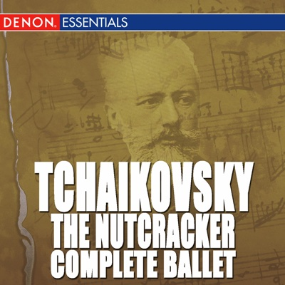 Tchaikovsky: The Nutcracker - Complete Ballet - Moscow RTV Symphony Orchestra & Vladimir Fedoseyev album