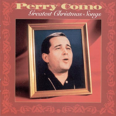 Greatest Christmas Songs (Remastered) - Perry Como