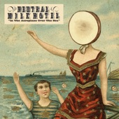 Neutral Milk Hotel - Holland, 1945
