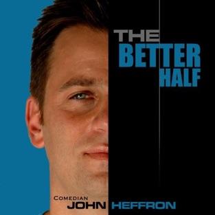 The Better Half – John Heffron
