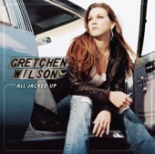 Gretchen Wilson - I Don't Feel Like Loving You Today (Album Version)