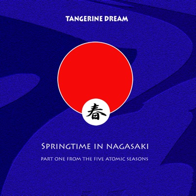 Springtime In Nagasaki - Tangerine Dream
