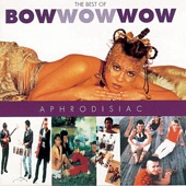 Bow Wow Wow - Do You Wanna Hold Me?