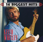 16 Biggest Hits: Keith Whitley - Keith Whitley - Keith Whitley