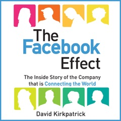 The Facebook Effect:  The Inside Story of the Company That Is Connecting the World  (Unabridged)