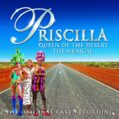 Priscilla Queen of the Desert Stage Musical (The Musical Original Cast Recording)