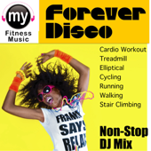 Forever Disco, Vol. One (Non-Stop Continuous DJ Mix for Cardio, Treadmill, Elliptical, Cycling, Running, Walking, Stair Climbing, Dynamix Exercise)