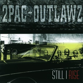 still i rise by 2pac amp outlawz on apple music