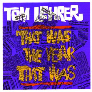 That Was the Year That Was – Tom Lehrer