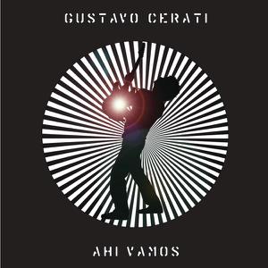 Gustavo Cerati - Ahí Vamos