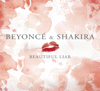 Shakira & Beyoncé - Beautiful Liar Grafik