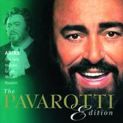 The Pavarotti Edition, Vol. 7: Arias - Luciano Pavarotti - Luciano Pavarotti
