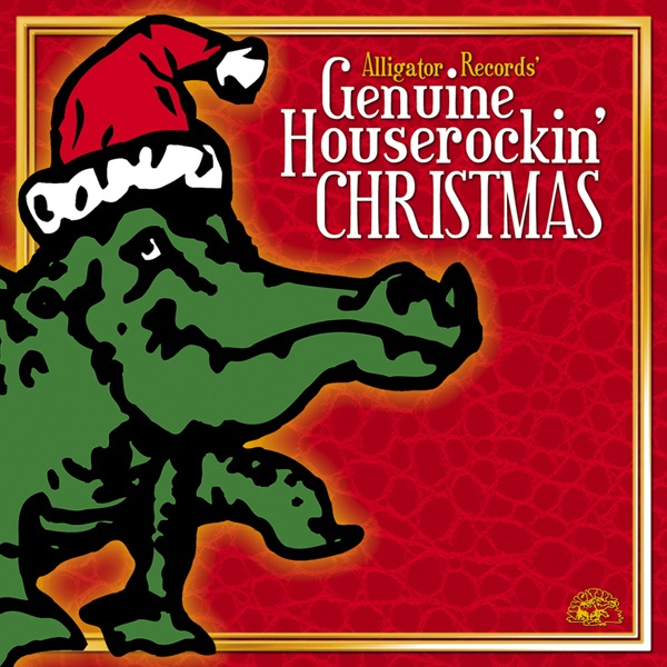 Alligator Records' Genuine Houserockin' Christmas by Various ...