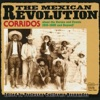 The Mexican Revolution - Corridos