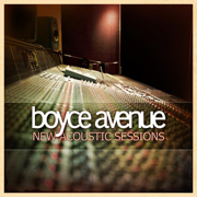 New Acoustic Sessions - Boyce Avenue - Boyce Avenue