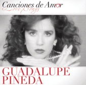Guadalupe Pineda - Cuando Ya No Me Quieras