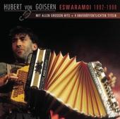 Goisern, Hubert von - Weit, weit weg