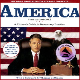 The Daily Show With Jon Stewart Presents America (The Audiobook): A Citizen's Guide to Democracy Inaction audiobook