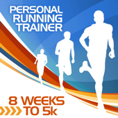 8 Weeks To 5k  Training Program-Personal Running Trainer