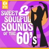 Sweet & Soulful Sounds of the 60's (Re-Recorded Versions)