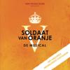 Soldaat Van Oranje (Het Originele Nederlandse Castalbum) - Soldaat van Oranje Originele Nederlandse Cast