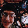 "Dare to Be Stupid - ""Weird Al"" Yankovic"
