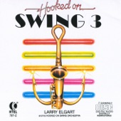 Larry Elgart & His Hooked On Swing Orchestra - Bandstand Boogie