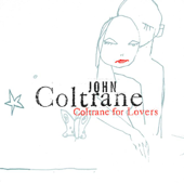 Coltrane For Lovers-John Coltrane