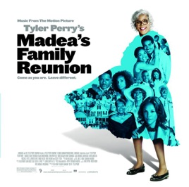 Madea\'s Family Reunion (Music from the Motion Picture) by Various ...
