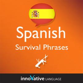 Learn Spanish - Survival Phrases Spanish, Volume 1: Lessons 1-30: Absolute Beginner Spanish #2 (Unabridged) audiobook