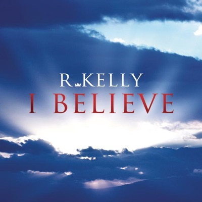 I Believe - Single - R. Kelly
