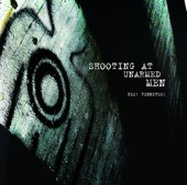 Shooting At Unarmed Men - Get On Out and Come Right In