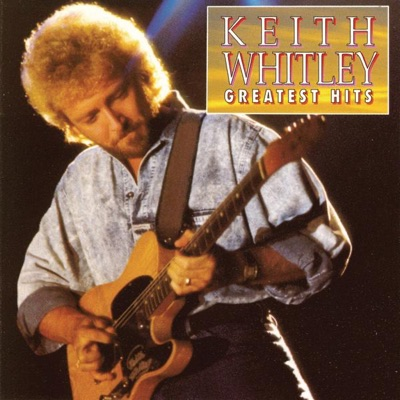 Keith Whitley: Greatest Hits - Keith Whitley