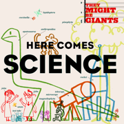 Here Comes Science - They Might Be Giants - They Might Be Giants