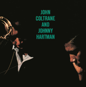 My One and Only Love - John Coltrane & Johnny Hartman - John Coltrane & Johnny Hartman