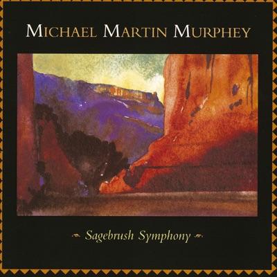 Sagebrush Symphony - Michael Martin Murphey