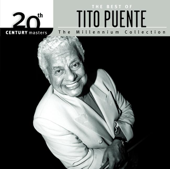 20th Century Masters  The Millennium Collection: The Best Of Tito Fuente-Tito Puente