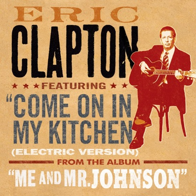 Come On In My Kitchen - Single - Eric Clapton