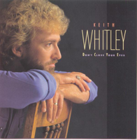 Keith Whitley - Don't Close Your Eyes artwork