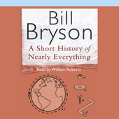A Short History of Nearly Everything (Unabridged)