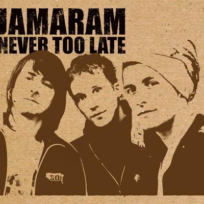 Never Too Late - EP - Jamaram