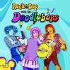 Rock & Bop With the Doodlebops - The Doodlebops