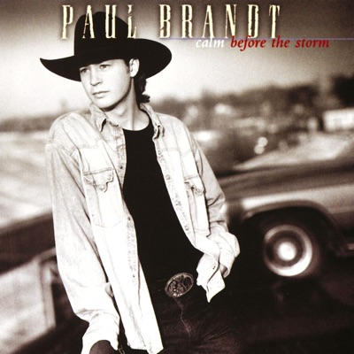 Calm Before the Storm - Paul Brandt