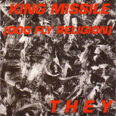 They - King Missile