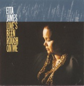 Etta James - Love's Been Rough On Me